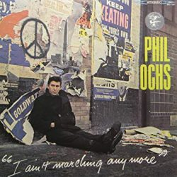 I ain't marching anymore  Ochs, Phil