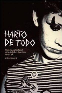 Harto de todo: historia oral del punk en la ciudad de Barcelona  Llansamà, Jordi
