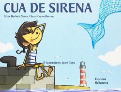 Cua de sirena  BARBÉ i SERRA, Alba; CARRO IBARRA, Sara; TURU, Joan
