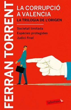 La Corrupció a València : la trilogia de l'origen  Torrent, Ferran