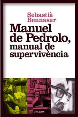Manuel de Pedrolo : manual de supervivència  Bennasar, Sebastià