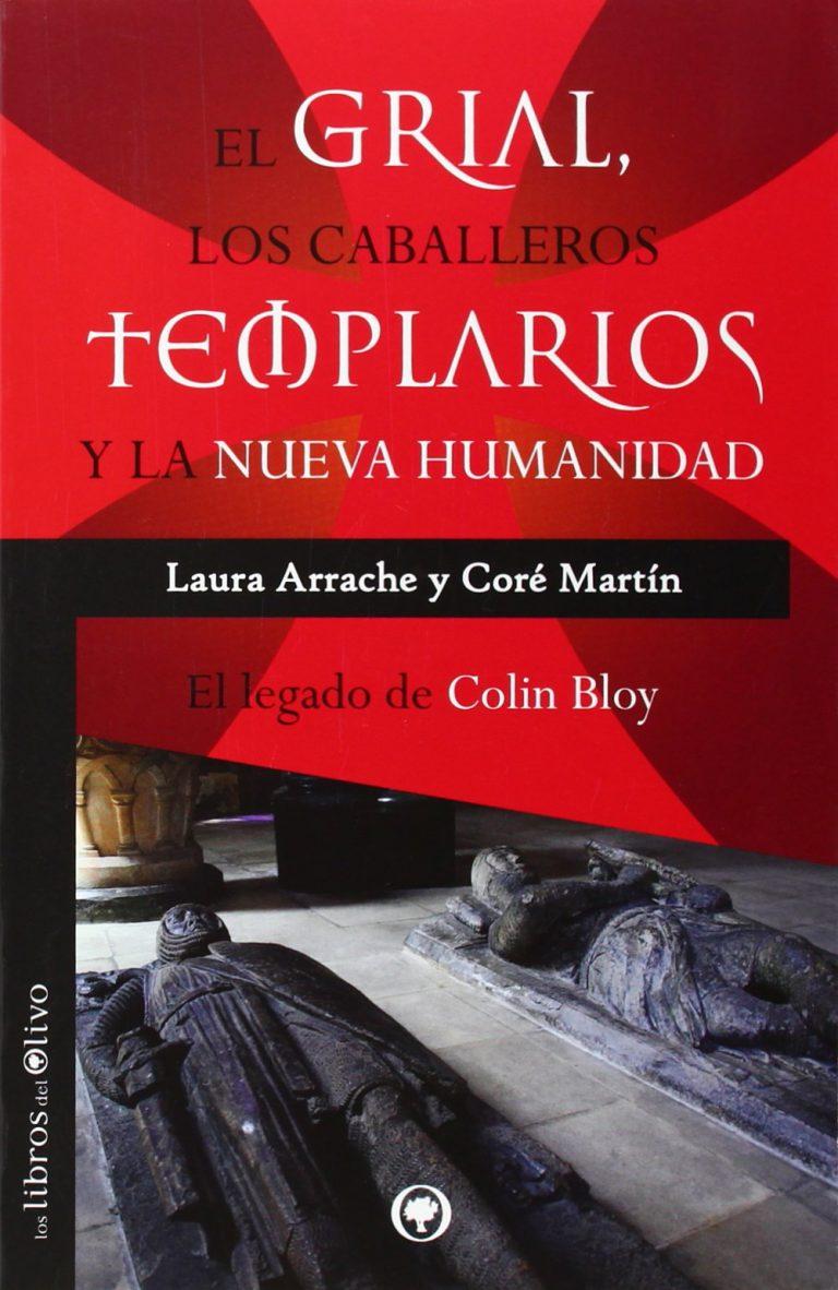 Arrache, Laura El Grial, los caballeros templarios y la nueva humanidad