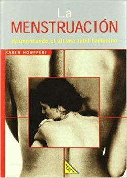 La Menstruación : desmontando el último tabú femenino  HOUPPERT, Karen