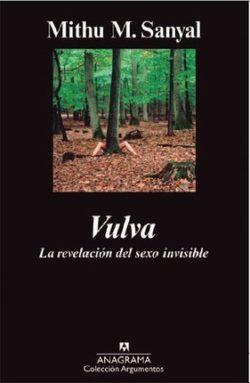 Vulva: la revelación del sexo invisible  SANYAL, Mithu M.