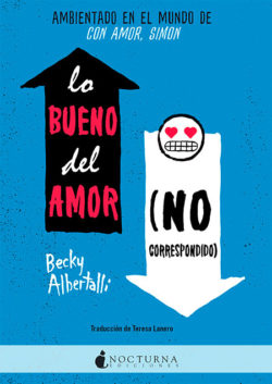 Lo bueno del amor (no correspondido) ALBERTALLI, Becky