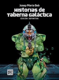 Historias de la taberna galáctica  BEÀ, Josep Maria