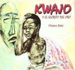En Kwajo i el secret de l'or : antic conte tradicional de la tribu dels Ashanti  Asare Meshack