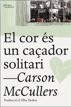 El Cor és un caçador solitari MACCULLERS, Carson, 1917-1967