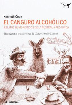 El Canguro alcohólico : relatos humorísticos de la Australia profunda  Cook, Kenneth