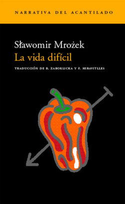 Mrozek, Slawomir / La Vida difícil
