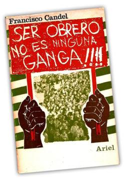 Ser obrero no es ninguna ganga CANDEL, Francisco