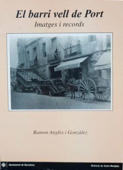El Barri vell de Port : imatges i records ANGLÈS I GONZÀLEZ, Ramon