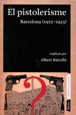 El pistolerisme : Barcelona, 1917-1923 BALCELLS, Albert