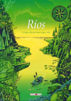 Ríos: un largo viaje por mares, lagos y ríos Goes, Peter