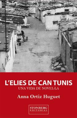 L'Elies de Can Tunis : una vida de novel·la ORTIZ I HUGUET, Anna