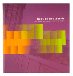 Gent de Nou Barris: 1897-2007, la transformació de la ciutat IGLESIAS, Mariela