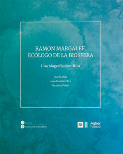 Ramon Margalef, ecólogo de la biosfera : una biografía científica Prat, Narcís