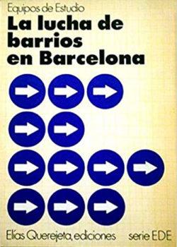 La lucha de Barrios en Barcelona CARBONELL I SEBARROJA, Jaume