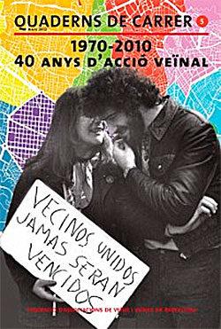 1970-2010: 40 anys d'acció veïnal FEDERACIÓ D'ASSOCIACIONS DE VEÏNS I VEÏNES DE BARCELONA
