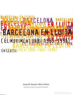 Barcelona en lluita : el moviment urbà 1965-1996 HUERTAS CLAVERIA, Josep M.