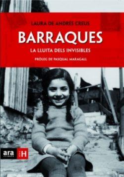 Barraques : la lluita dels invisibles ANDRÉS CREUS, Laura