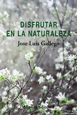 Disfrutar en la naturaleza Gallego, José Luis