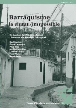 Barraquisme, la ciutat (im)possible : els barris de Can Valero, el Carmel i la Perona a la Barcelona del segle XX