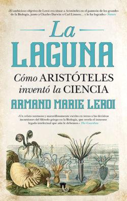 La Laguna: cómo Aristóteles inventó la ciencia Leroi, Armand Marie