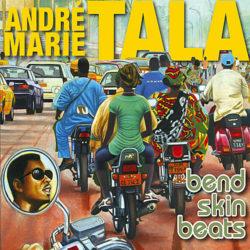 Bend skin beats TALA, André Marie