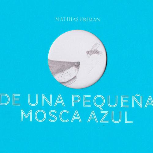 Friman, Mathias De una pequeña mosca azul