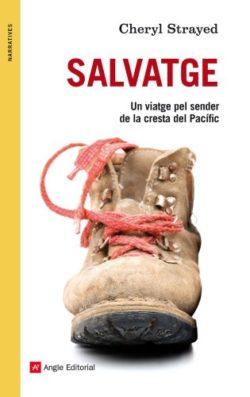 Salvatge : un viatge de retrobament pel sender de la cresta del Pacífic Strayed, Cheryl