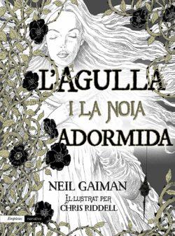 L'Agulla i la noia adormida Gaiman, Neil