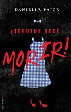 ¡Dorothy debe morir! Paige, Danielle