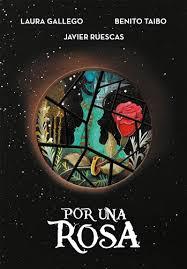 Per una rosa / Laura Gallego, Benito Taibo, Javier Ruescas ; il·lustracions de Mar Blanco