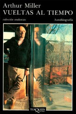Vueltas al tiempo - Arthur Miller