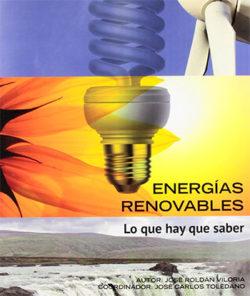 Energías renovables: lo que hay que saber ROLDÁN VILORIA, José