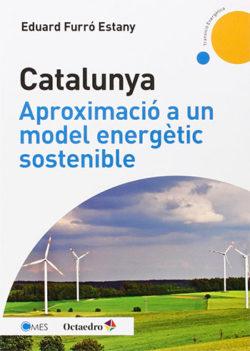 Catalunya, aproximació a un model energètic sostenible FURRÓ ESTANY, Eduard