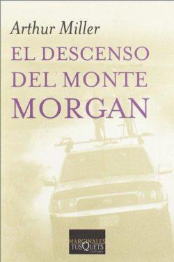 Descenso del monte Morgan - Arthur Miller