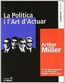 La política i l'art d'actuar - Arthur Miller