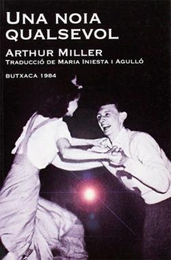 Una noia qualsevol - Arthur Miller