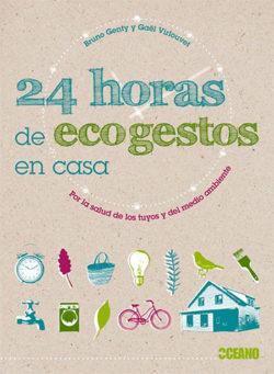24 horas de ecogestos en casa: por la salud de los tuyos y del medio ambiente GENTY, Bruno
