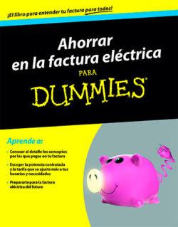 Ahorrar en la factura eléctrica para dummies BUNYOL, Josep M.