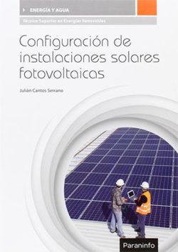 Configuración de instalaciones solares fotovoltaicas CANTOS SERRANO, Julián