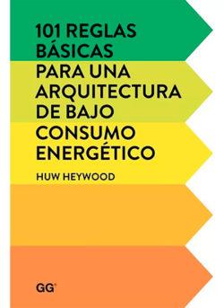 101 reglas básicas para una arquitectura de bajo consumo energético HEYWOOD, Huw