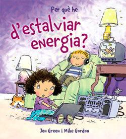 Per què he d'estalviar energia? GREEN, Jen