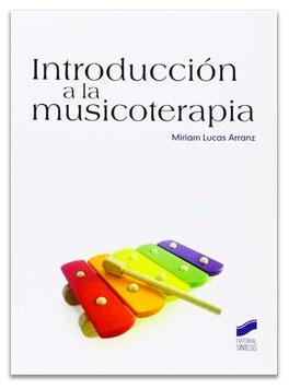 Introducción a la musicoterapia LUCAS ARRANZ, Miriam