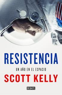 Resistencia. Un año en el espacio KELLY, Scott
