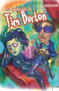 Los inadaptados de Tim Burton FIGUERO, Javier