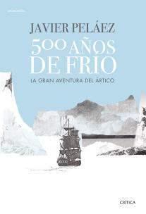 500 años de frío PELÁEZ, Javier