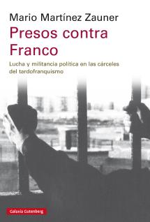 Presos contra Franco MARTÍNEZ ZAUNER, Mario